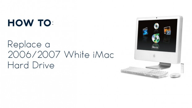 how-to-replace-a-2006-2007-white-imac-hard-drive