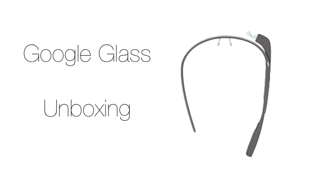 google glass unboxing