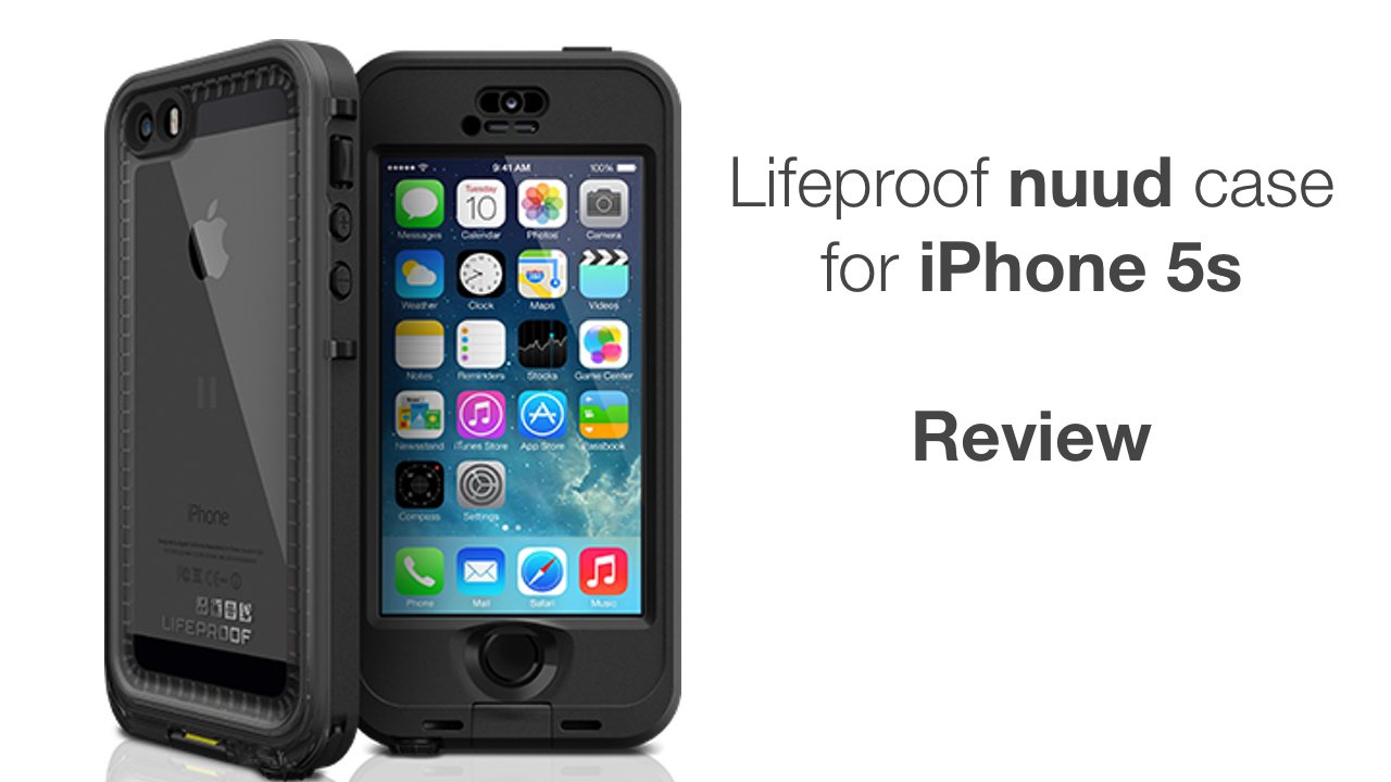 lifeproof nuud iphone 5s review