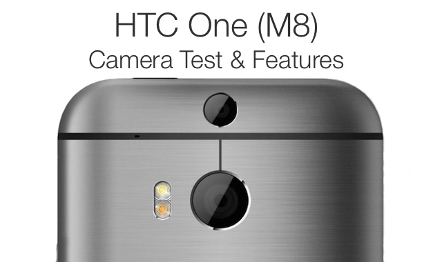 HTC One (M8) – Camera Test and Features