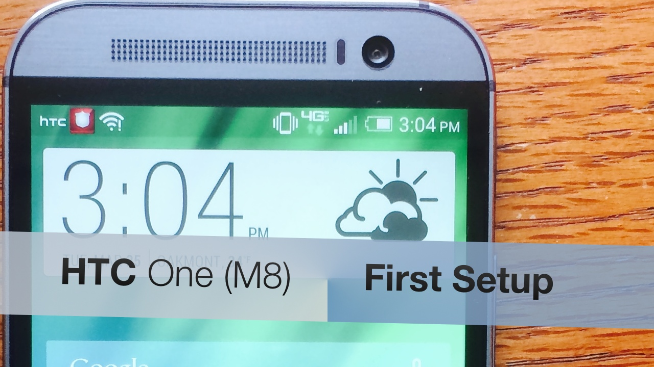 HTC One (M8) – First Setup
