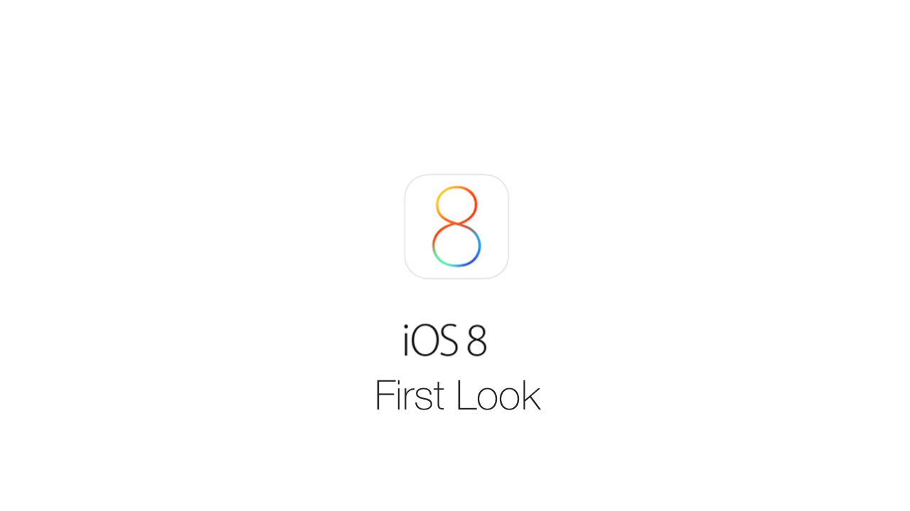 iOS 8 First Look