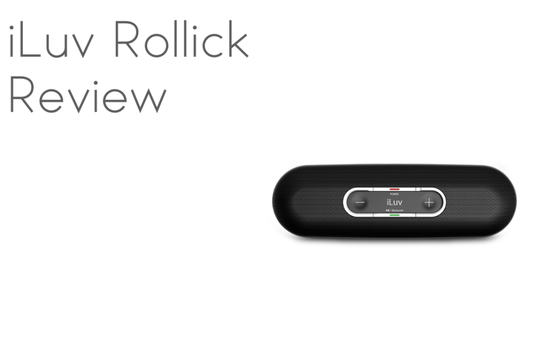 iLuv Rollick Bluetooth Speaker Review