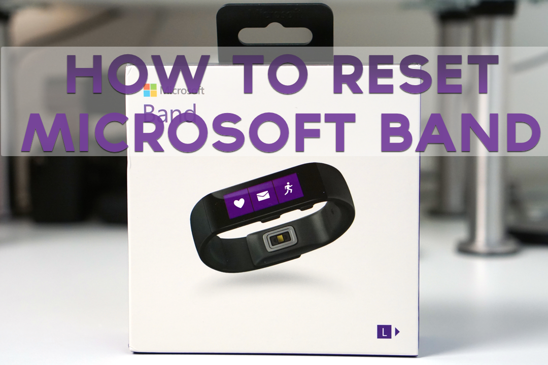 How To Reset The Microsoft Band