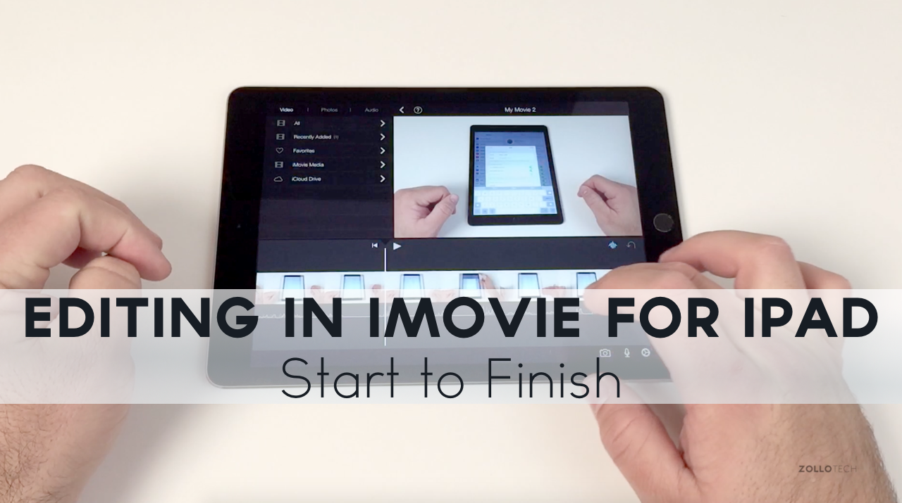 Editing in iMovie for iPad from Start to Finish