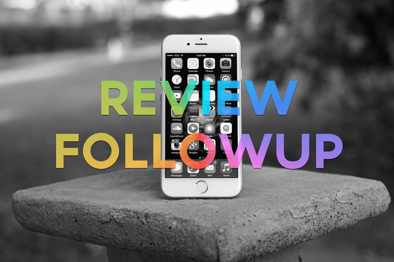 iPhone 6 – Review Followup