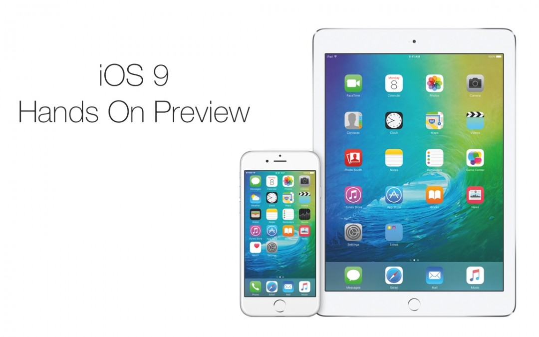 iOS 9 Hands On Preview