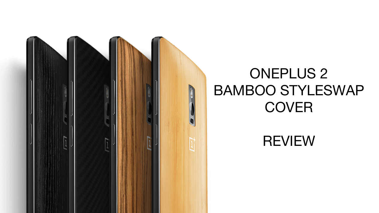 ONEPLUS 2 Bamboo StyleSwap Cover Review