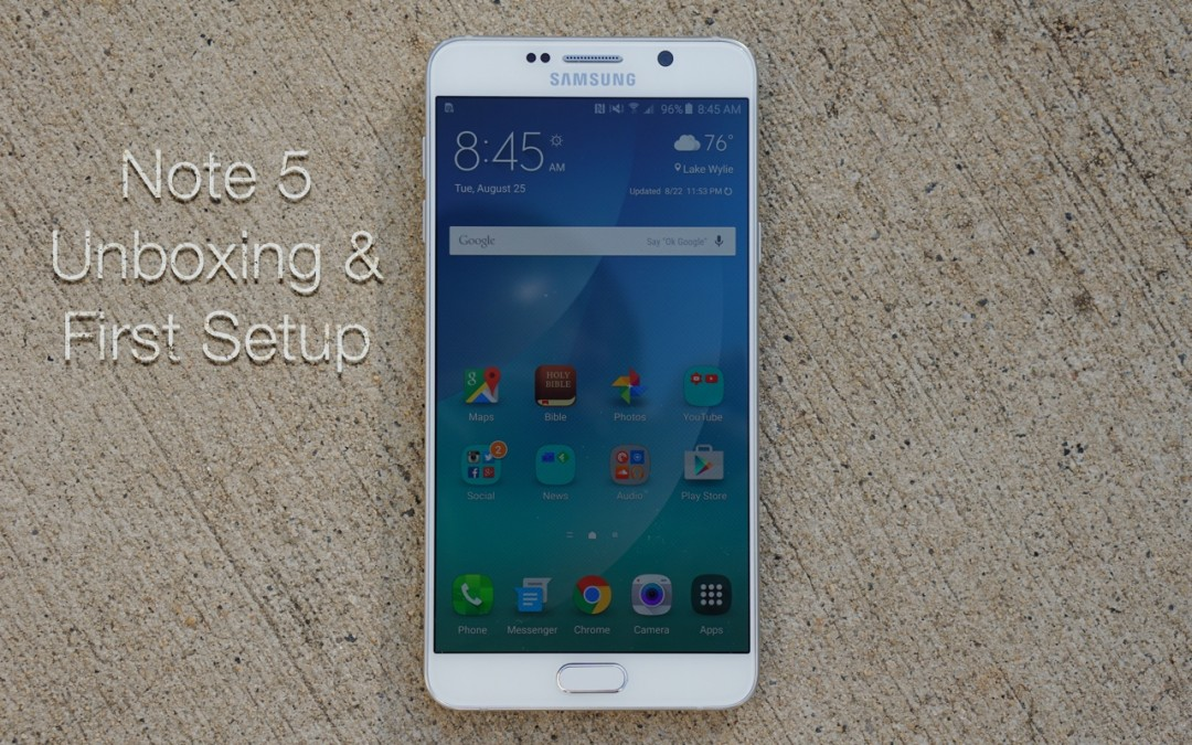 Samsung Galaxy Note 5 Unboxing and Setup