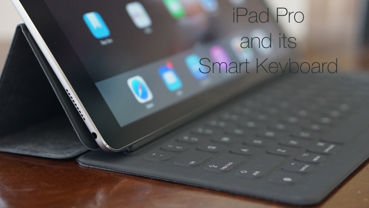 iPad Pro and its Smart Keyboard