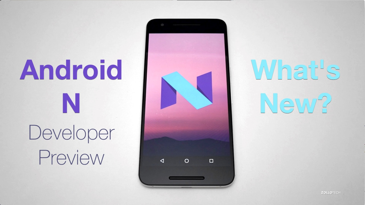 Android N Developer Preview – What's New?