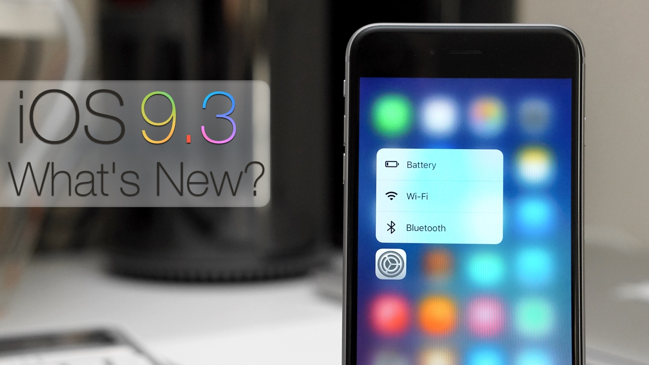 iOS 9.3 – What's New?