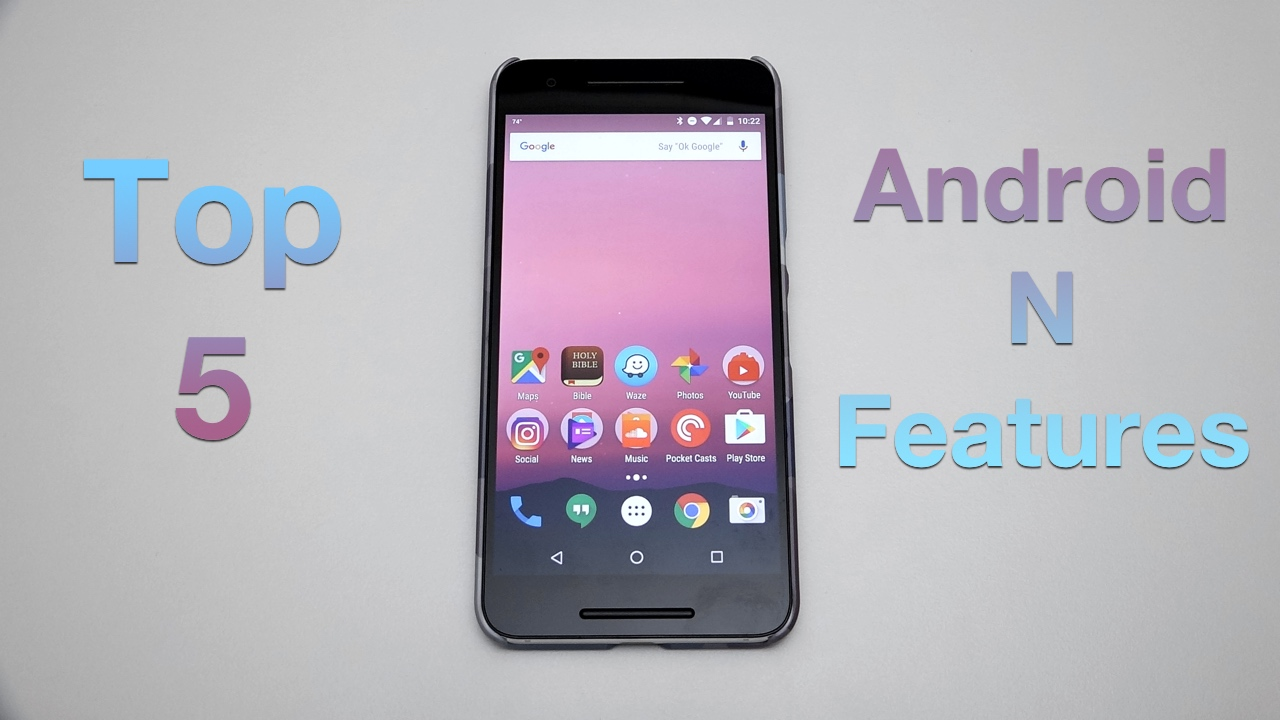 Top 5 Android N Features