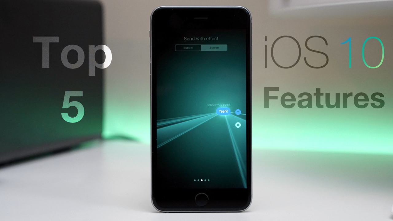 Top 5 iOS 10 Features