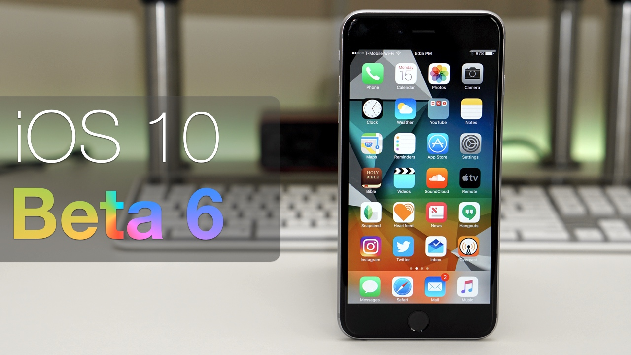 iOS 10 Beta 6 – What's New?