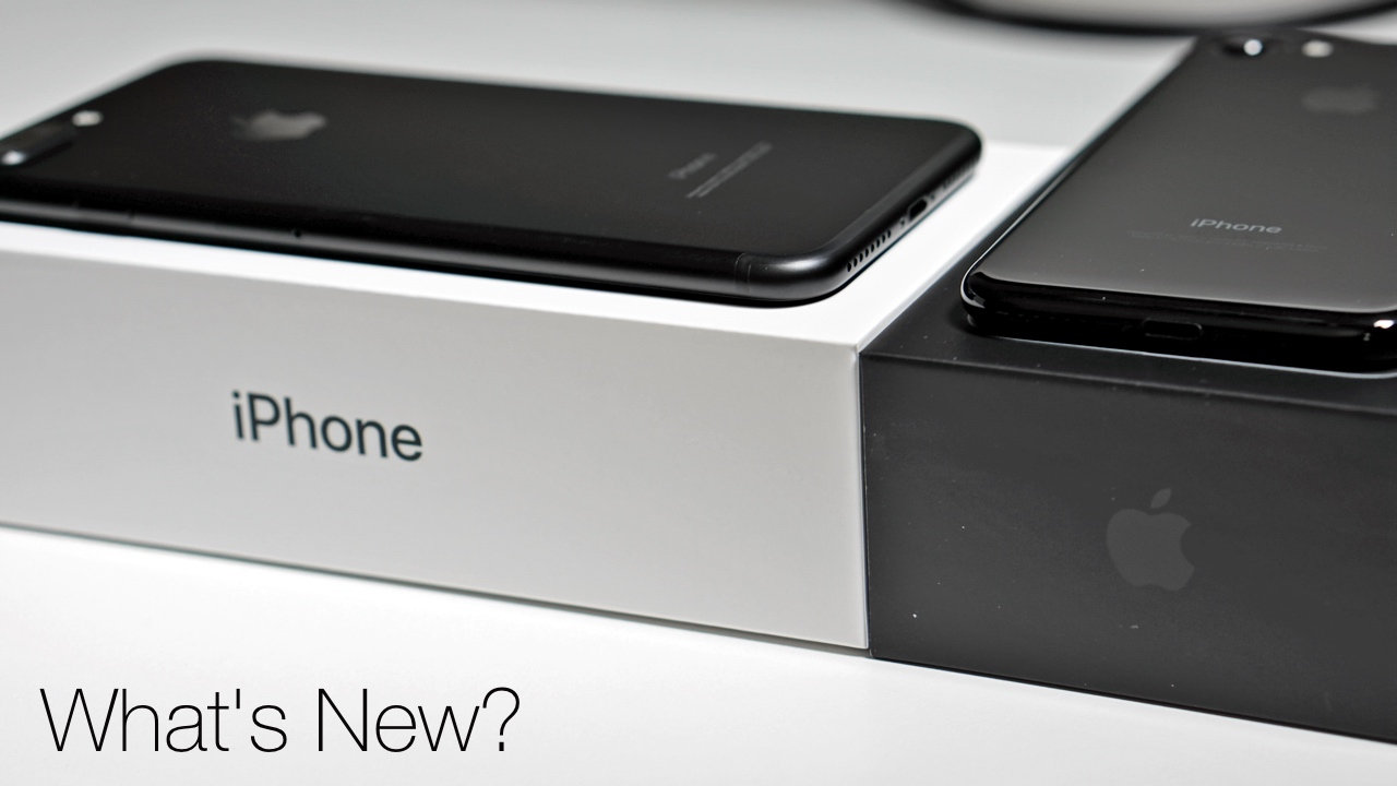 iPhone 7 and iPhone 7 Plus – What's New?