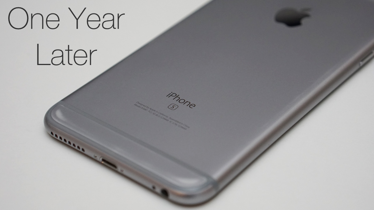 iPhone 6s Plus – One Year Later