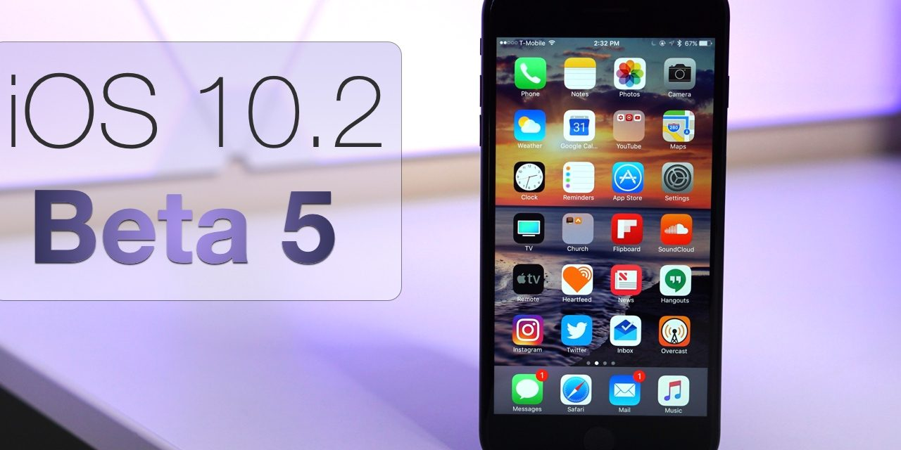 iOS 10.2 Beta 5 – What's New?