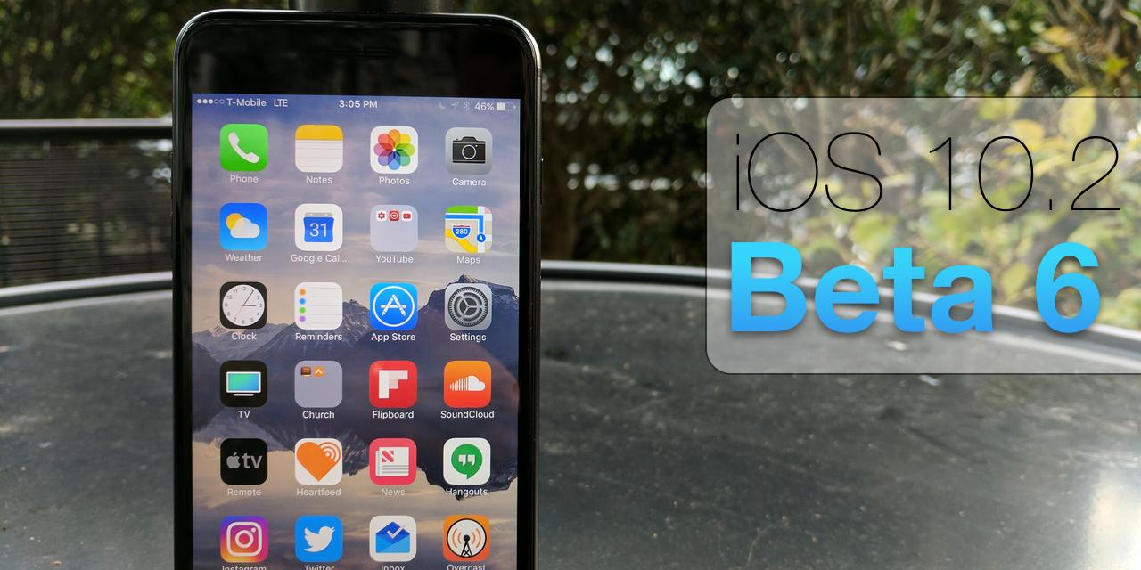 iOS 10.2 Beta 6 – What's New?
