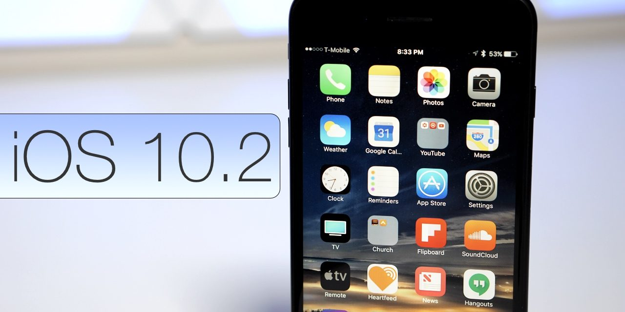 iOS 10.2 is Out! – What's New?