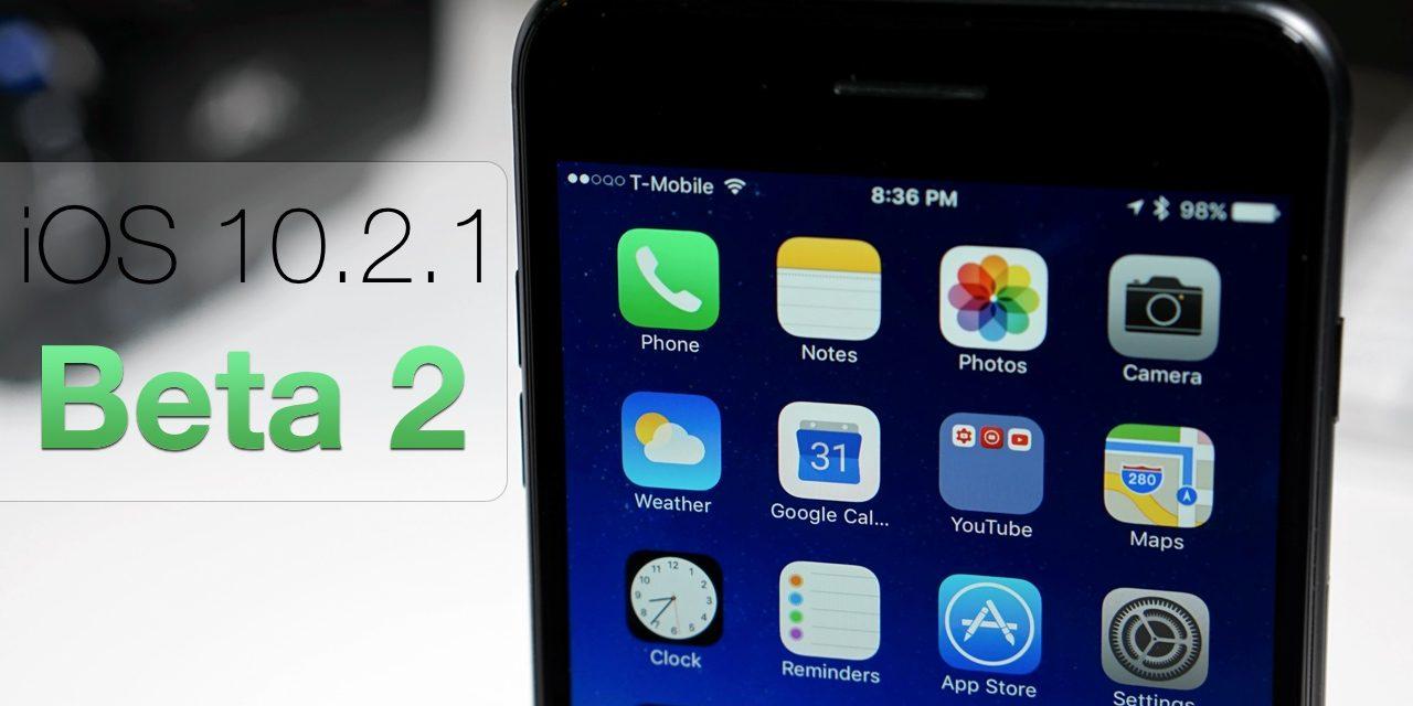 iOS 10.2.1 Beta 2 – What's New?