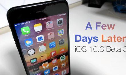 iOS 10.3 Beta 3 – A Few Days Later