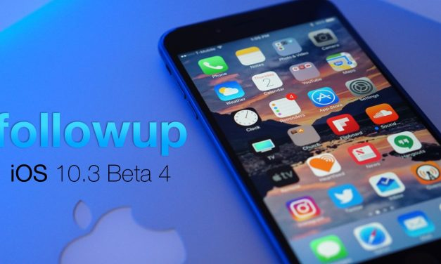 iOS 10.3 Beta 4 – Followup
