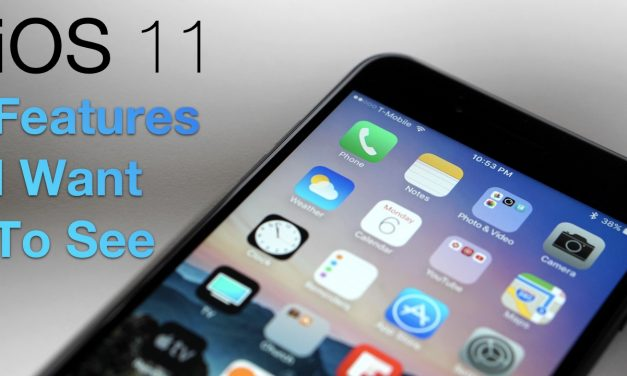 iOS 11 – Features I Would Like To See