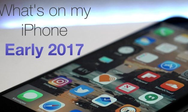 What's on my iPhone – Early 2017