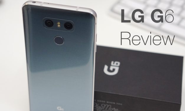 LG G6 Review – The Best Phone LG Has Ever Made