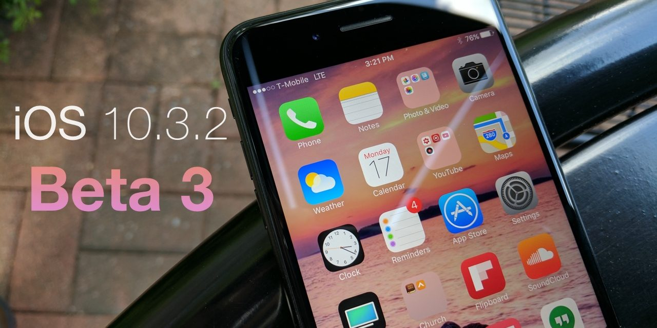 iOS 10.3.2 Beta 3 – What's New?