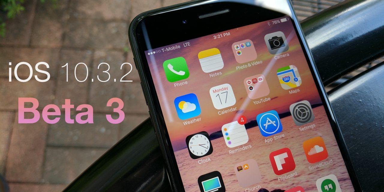 iOS 10.3.2 Beta 3 – What's New?