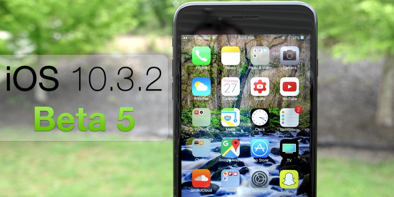 iOS 10.3.2 Beta 5 – What's New?