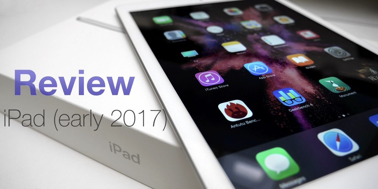 iPad (Eary 2017) Review