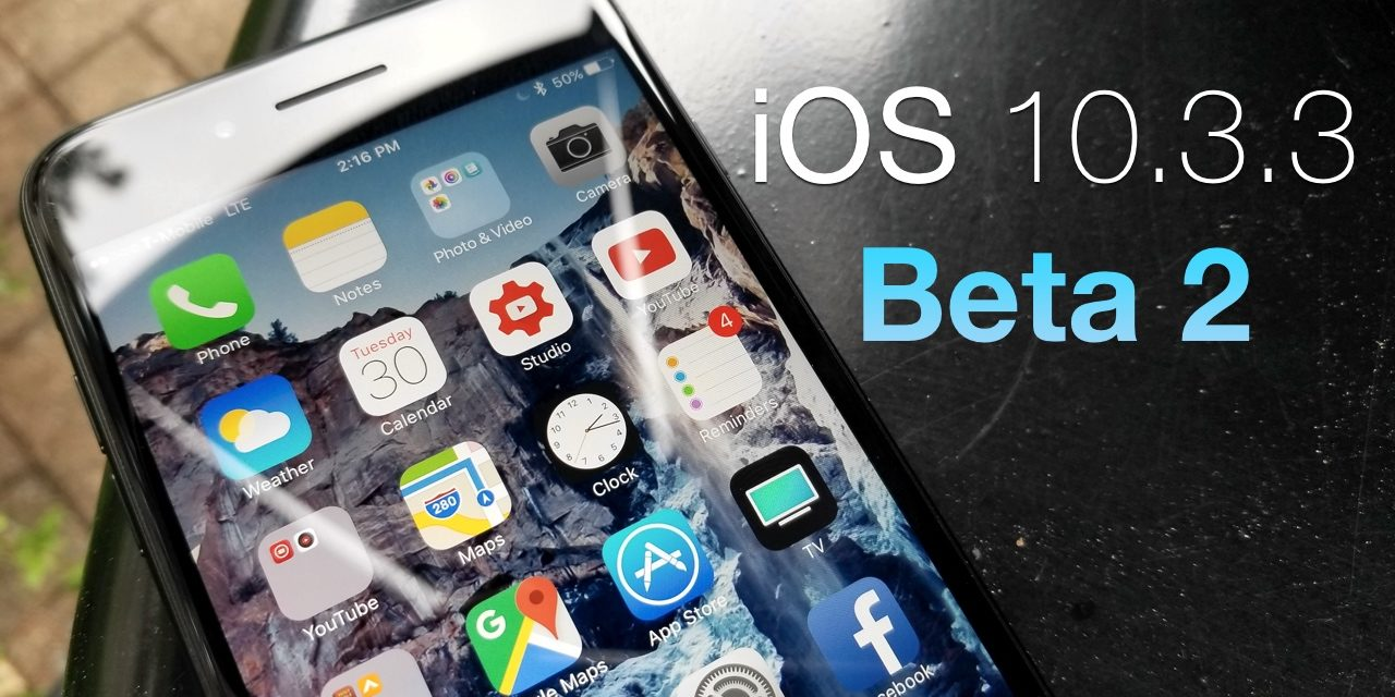 iOS 10.3.3 Beta 2 – What's New