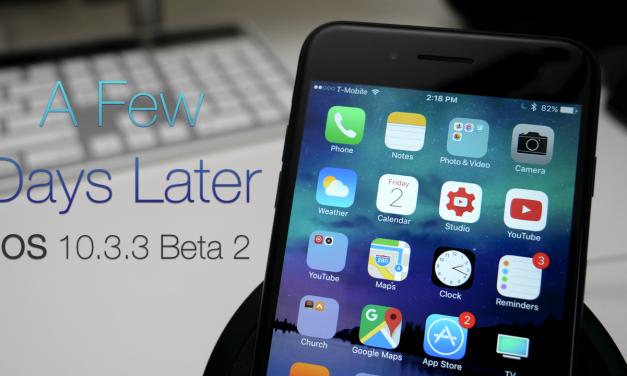 iOS 10.3.3 Beta 2 – A Few Days Later