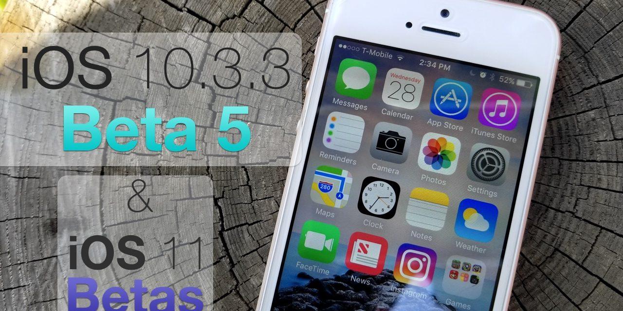 iOS 10.3.3 Beta 5 and iOS 11 Public Beta – Quick Update