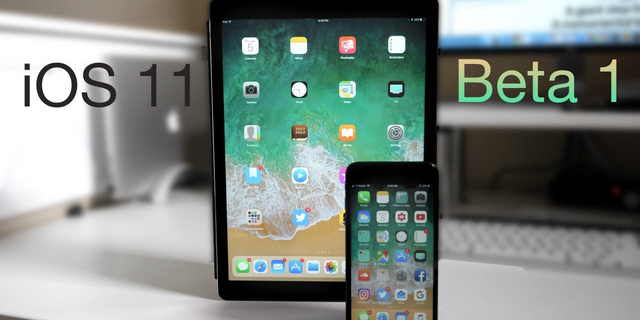 iOS 11 Beta 1 is Out! – What's New?