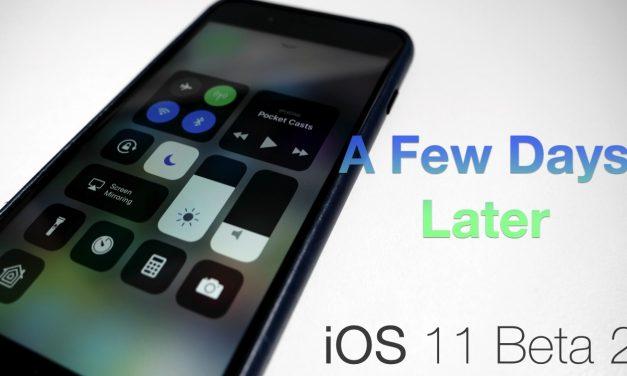 iOS 11 Beta 2 – A Few Days Later