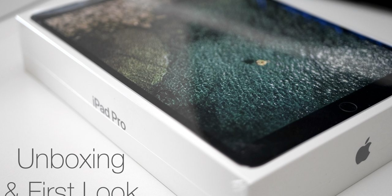 iPad Pro 10.5 inch – Unboxing and First Look