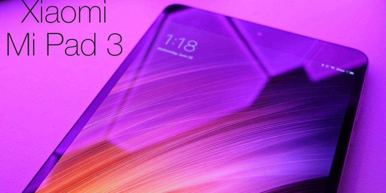 Xiaomi Mi Pad 3 – Review