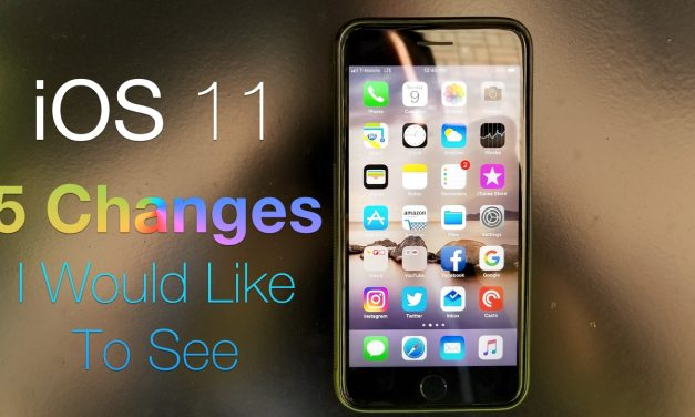 iOS 11 – Five Changes I Would Like To See