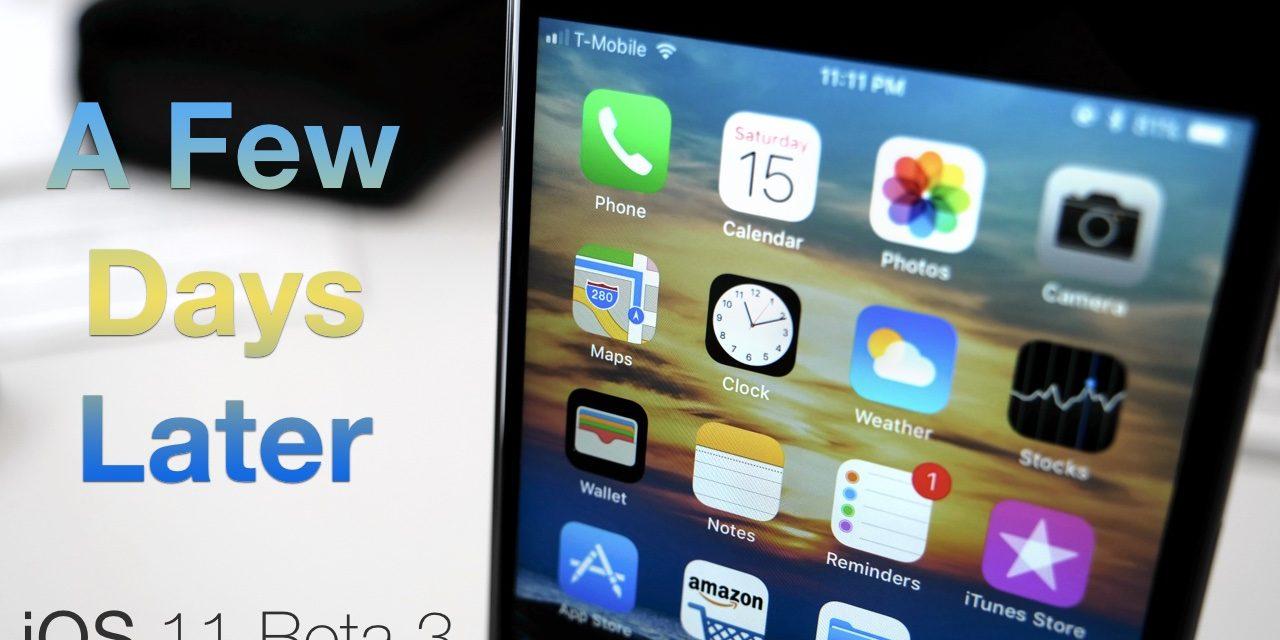 iOS 11 Beta 3 – A Few Days Later