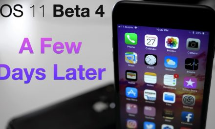 iOS 11 Beta 4 – A Few Days Later