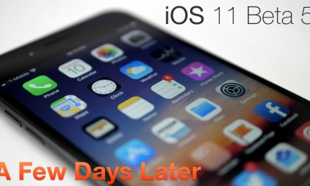 iOS 11 Beta 5 – A Few Days Later