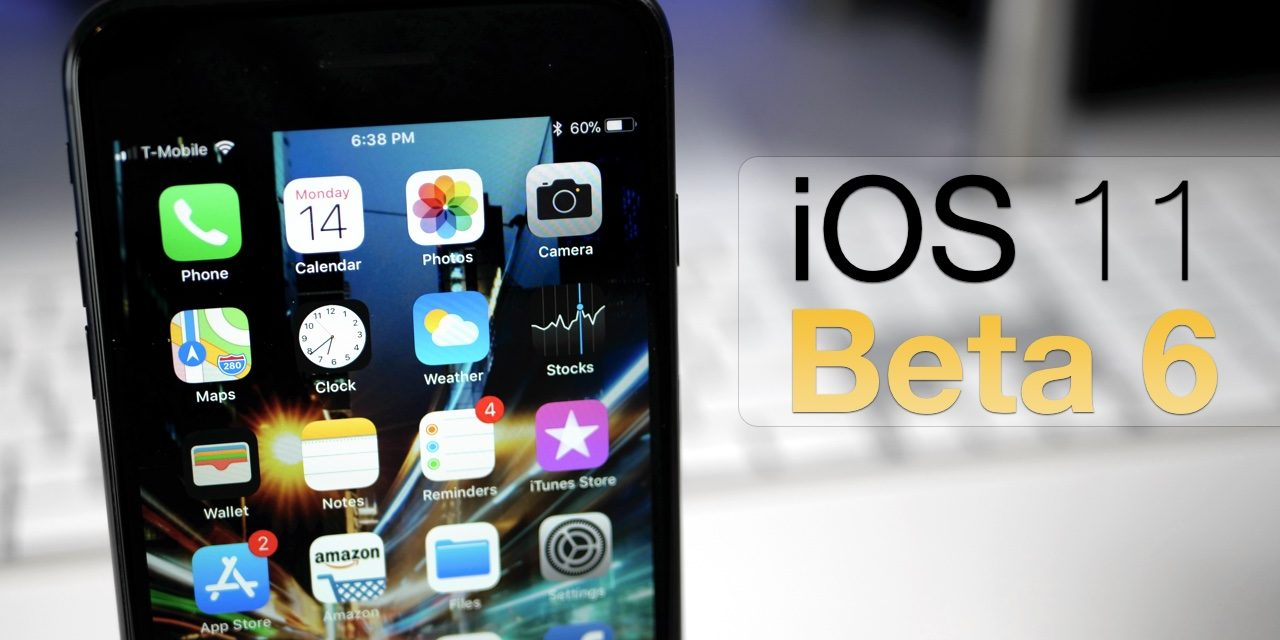 iOS 11 Beta 6 and Public Beta 4 – What's New?
