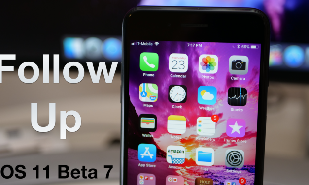 iOS 11 Beta 7 – Follow Up