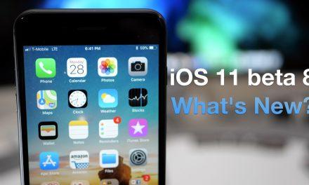iOS 11 Beta 8 – What's New?