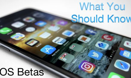 iOS Betas – What You Should Know