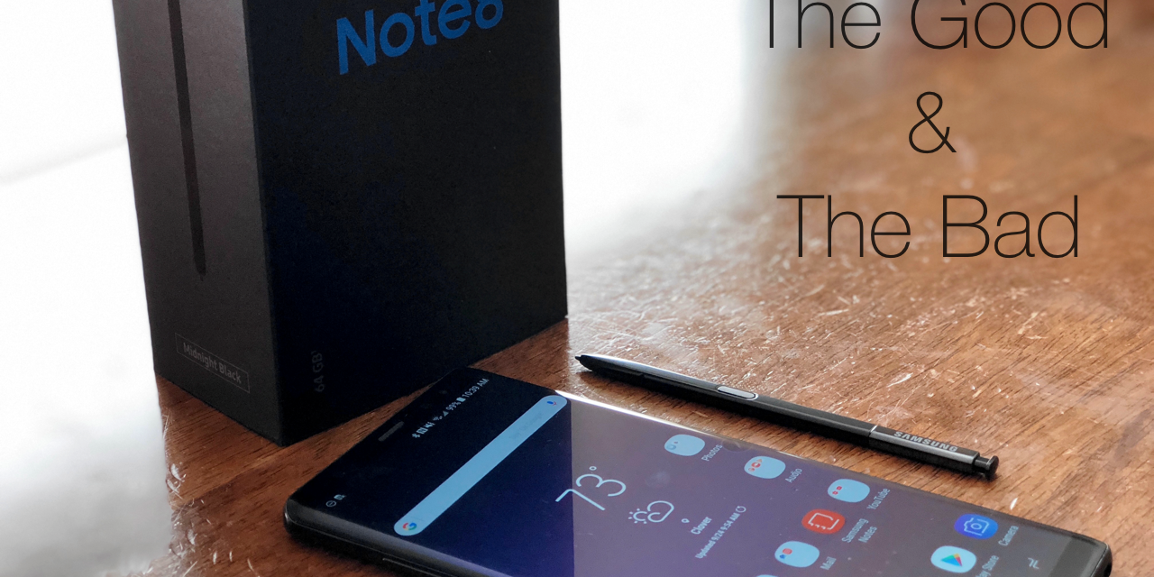 Samsung Galaxy Note 8 – The Good and Bad